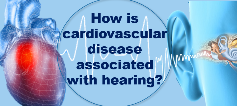 How is cardiovascular disease associated with hearing?