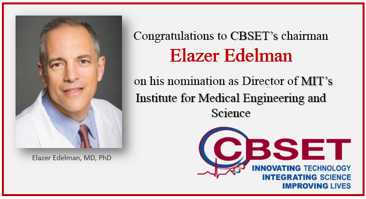 CILcare & CBSET are proud to announce the nomination of CBSET's chairman as Director of MIT's Institute for Medical Engineering and Science