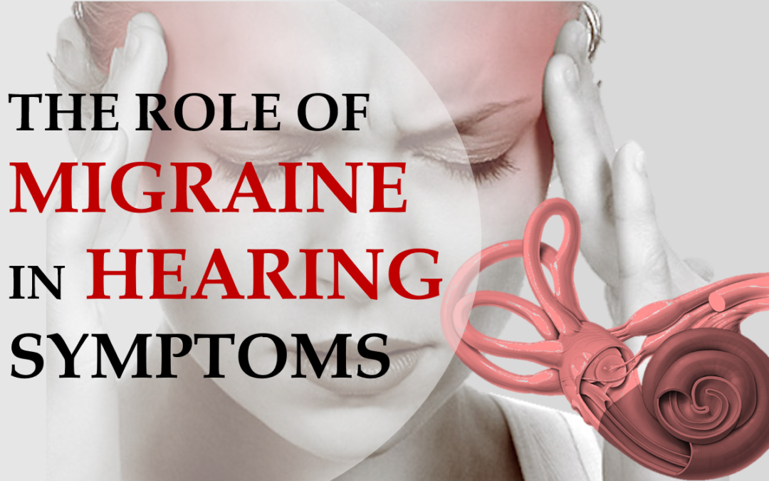 The role of migraine in hearing symptoms
