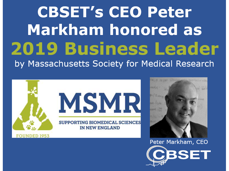 "Peter Markham, CEO of our US partner CBSET, honored as ""2019 Biomedical Research Business Leader"" by Massachusetts Society for Medical Research"