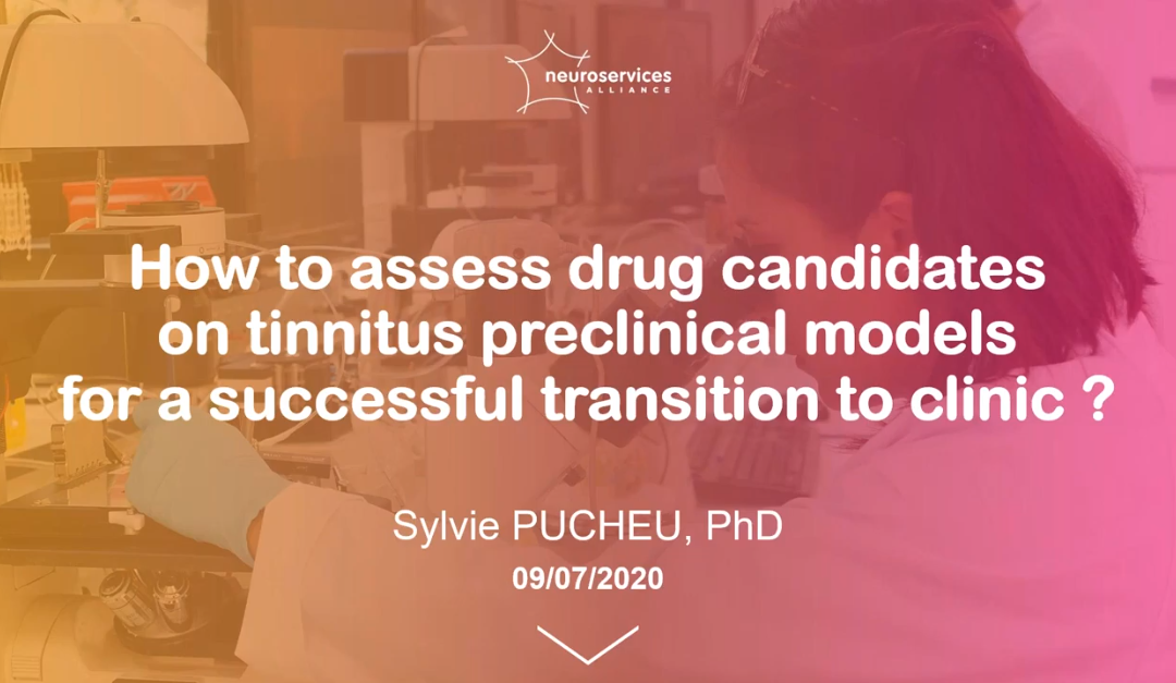 ▶ Webinar by Sylvie Pucheu: How to assess drug candidates on tinnitus preclinical models?