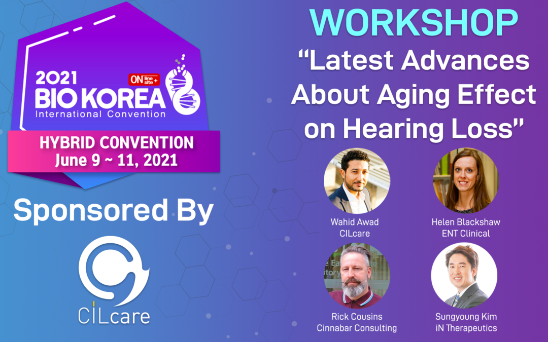 CILcare is Sponsoring BIO Korea 2021 & Organizing a Hearing Workshop