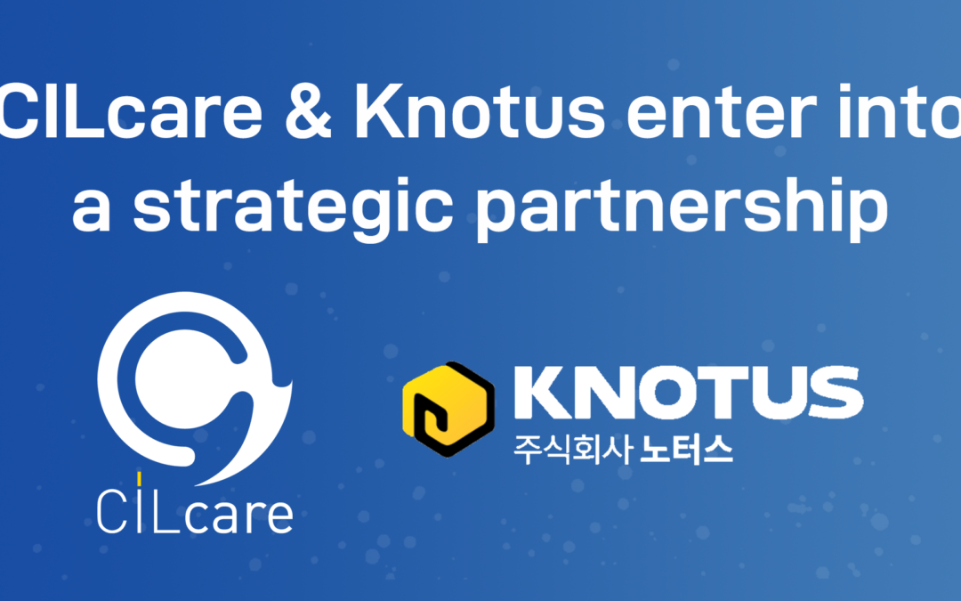 CILcare and Knotus partner to accelerate the development of novel therapies to prevent and treat ear disorders in Korean and Asian market
